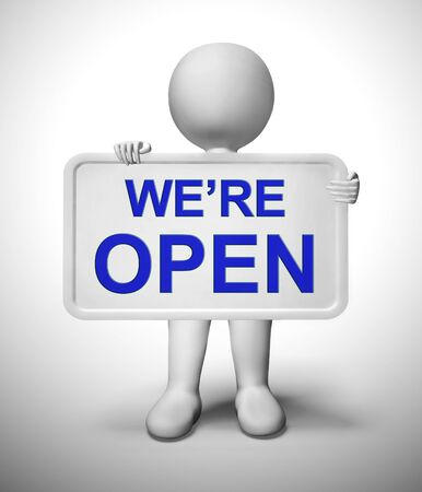 We are open concept means operating or opening times 24 hours. A placard asking shoppers to come in - 3d illustration