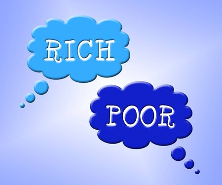 Rich Vs Poor Wealth Words Meaning Well Off Against Being Broke. Inequality And Injustice Of Life And Money - 3d Illustration Stock Photo