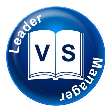 Leader Versus Manager Words Depicts Supervising Vs Leading. Entrepreneur Vision Compared With Following Rules And Systems - 3d Illustration