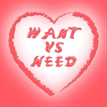Need Versus Want Hearts Depicting Wanting Something Compared With Needing It. Comparison Or Desires And Priorities - 3d Illustration Banco de Imagens