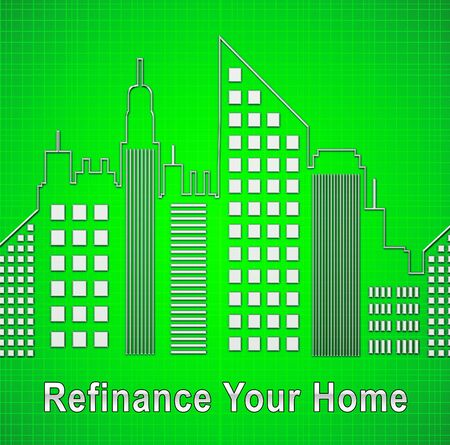 Refinance Your Home Cityscape Representing Home Equity Line Of Credit. Finance From Ownership Of Houses Or Apartments - 3d Illustration