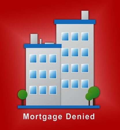 Mortgage Denied Building Demonstrates Property Purchase Loan Turned Down. House Or Apartment Line Of Credit Refused - 3d Illustration