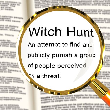 Witch Hunt Definition Meaning Harassment or Bullying To Threaten Or Persecute 3d Illustration. Deep State Trying To Harass The President Stock Photo