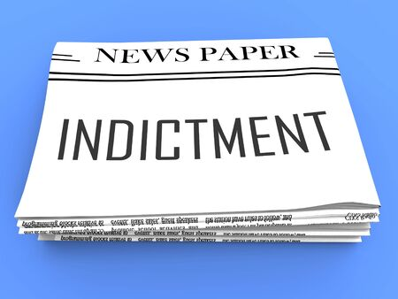 Grand Jury Indictment Newspaper Representing Prosecution And Enforcement Against Defendant 3d Illustration. Federal Crime And Legal Judgement