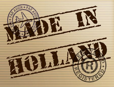 Made in Holland stamp shows Dutch products produced or fabricated in the Netherlands. Quality patriotic exports for international trade - 3d illustration