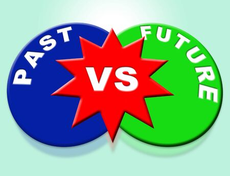 Past Vs Future Words Compares Life Gone With Upcoming Prospects. Looking At Destiny, Fate And Opportunity - 3d Illustration