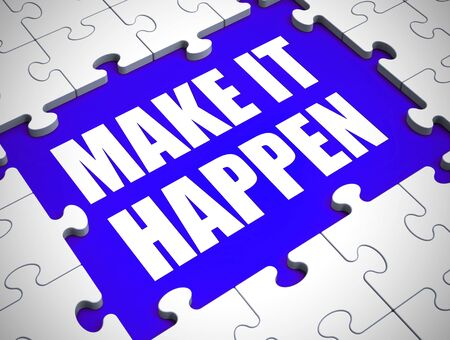 Make it happen idiom means to get things rolling and set up. Inspiring change and motivating improvement - 3d illustration Stock Photo