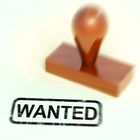 Wanted stamp means seeking or searching for something. On the hunt for a criminal - 3d illustration