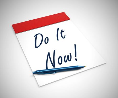 Do it now concept icon means starting out urgently with great motivation. Positive action immediately and taking steps - 3d illustration Stock Photo