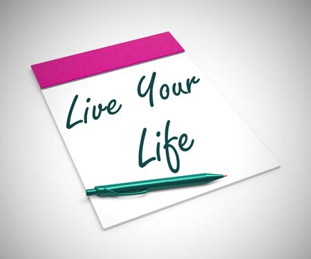 Live your life expression means having fun and enjoying. Inspire progress and take opportunities - 3d illustration