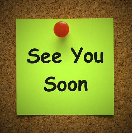 See you soon note means catch up with you later. Bye until next time - 3d illustration Stock Photo