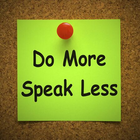 Do more speak less expression means going the extra mile. Further efforts without talking - 3d illustration
