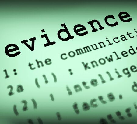 Evidence definition showing proof of facts from data. Establishing crime using investigative research - 3d illustration