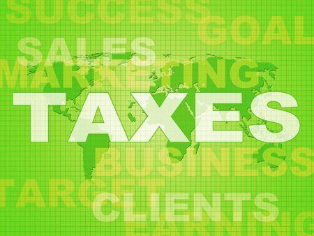 Icona del concetto di tasse significa carico fiscale dovuto. Tariffe e pagamenti ora da effettuare - illustrazione 3d - illustrazione 3d