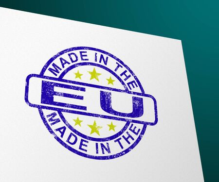 Made in the EU stamp shows European products produced or fabricated in the Europe. Quality patriotic exports for international trade - 3d illustration