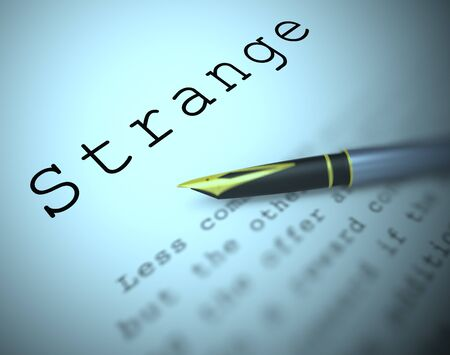 Strange definition means extraordinary or freakish and odd. A mysterious and far-fetched story - 3d illustration
