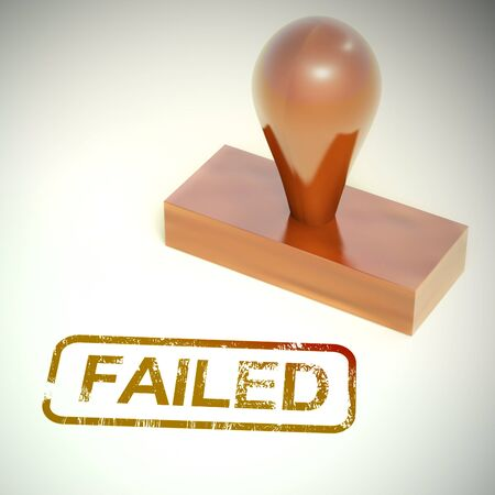 Failed stamp shows failure of system or service. A bad ordeal causing trouble and bad news - 3d illustration Imagens
