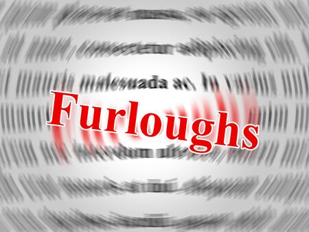 Furloughed Employees Or Redundant Staff Sent Home. Temporary Shutdown Causing Layoffs From Economic Shutdown Or Covid19 - 3d Illustration