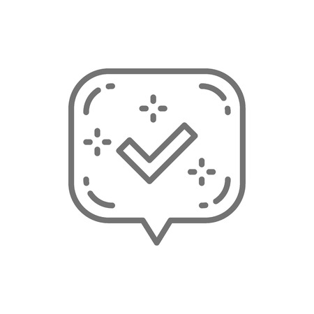 Vector check mark or tick notification in bubble, approved checkmark, accept line icon. Symbol and sign illustration design. Isolated on white background