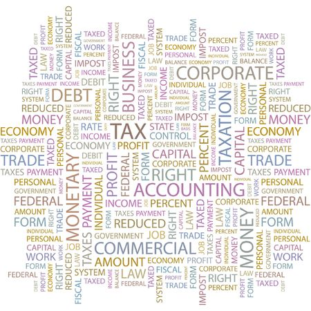 impost: TAX. Word collage on white background.    Illustration