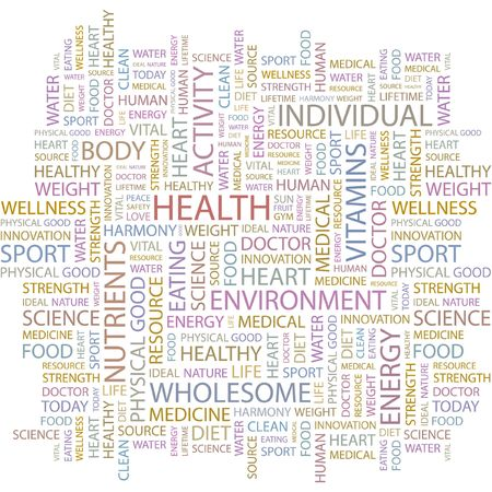 wellness environment: HEALTH. Word collage on white background.  illustration.    Illustration