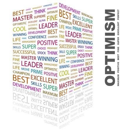 optimism: OPTIMISM. Word collage on white background. illustration.    Illustration