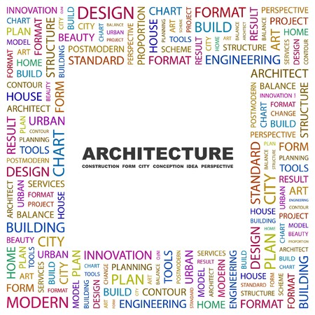 systematization: ARCHITECTURE. Word collage on white background. illustration.    Illustration