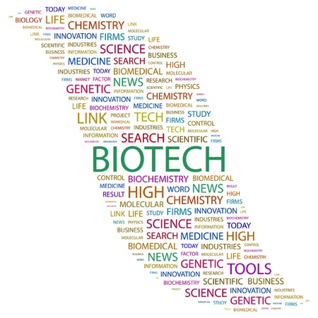 bioscience: BIOTECH. Word collage on white background.  illustration.