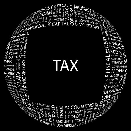 taxed: TAX. Word collage on black background.  illustration.