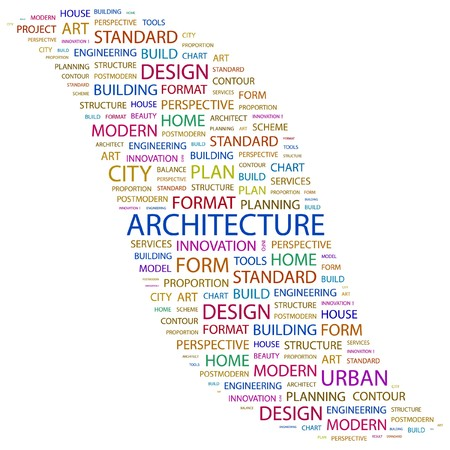 systematization: ARCHITECTURE. Word collage on white background.  illustration.