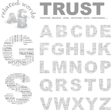 truthfulness: TRUST. Word cloud illustration.   Illustration