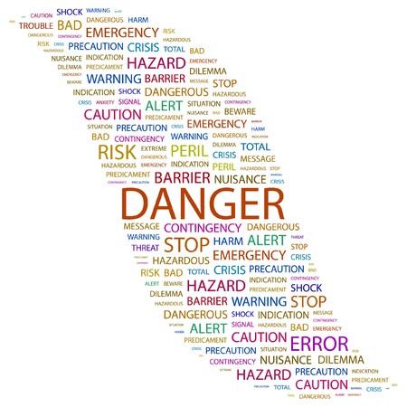 hazardous work: DANGER. Word collage on white background.  illustration.
