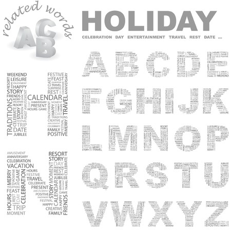 HOLIDAY.   letter collection. Word cloud illustration.    Vector