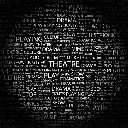 theatrics: THEATRE. Word collage on black background illustration.