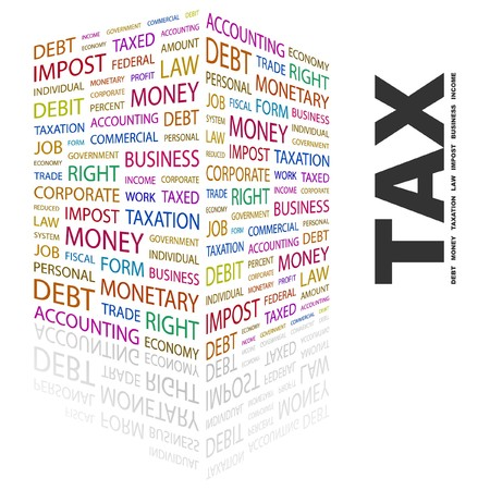 TAX. Word collage on white background.  illustration.    Vector