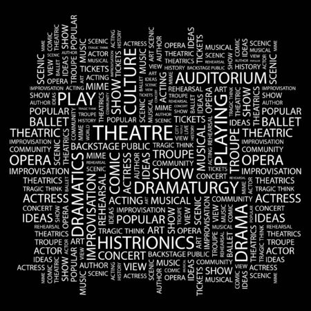 theatrics: THEATRE. Word collage on black background. illustration.