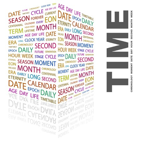 last day: TIME. Word collage on white background. Vector illustration.    Illustration