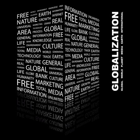 more information: GLOBALIZATION. Word collage on black background. Vector illustration.    Illustration