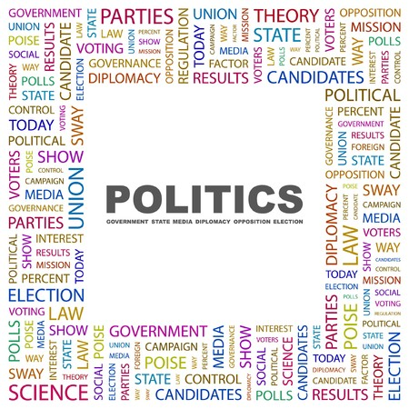 predominance: POLITICS. Word collage on white background. Vector illustration.    Illustration