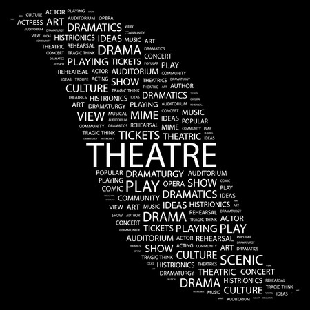 theatrics: THEATRE. Word collage on black background. Vector illustration.    Illustration