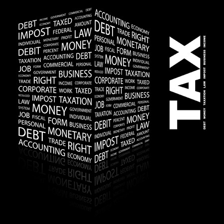 impost: TAX. Word collage on black background. Vector illustration.    Illustration