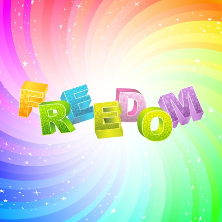 safeness: FREEDOM. Rainbow 3d illustration.