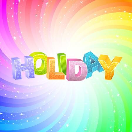 festival moment: HOLIDAY. Rainbow 3d illustration.
