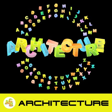 systematization: ARCHITECTURE. 3d illustration with colored alphabet. Illustration