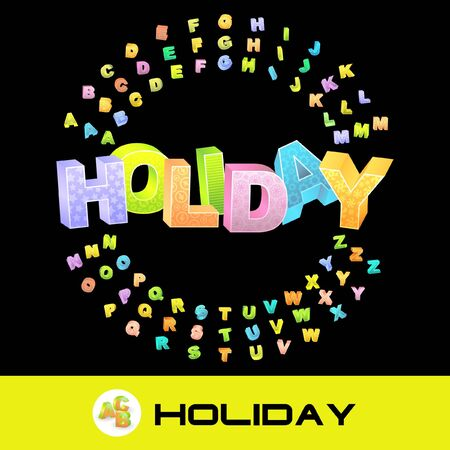 HOLIDAY. 3d illustration with colored alphabet. illustration