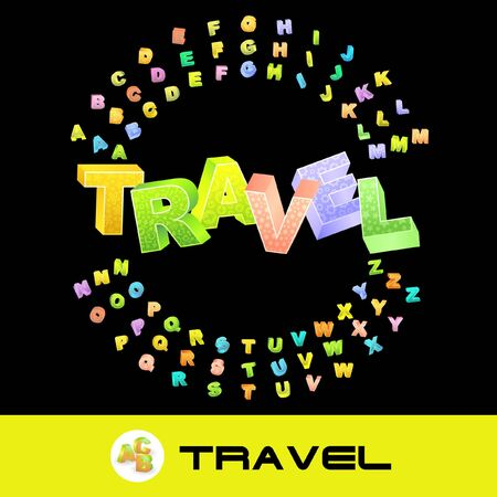 TRAVEL. 3d illustration with colored alphabet. illustration