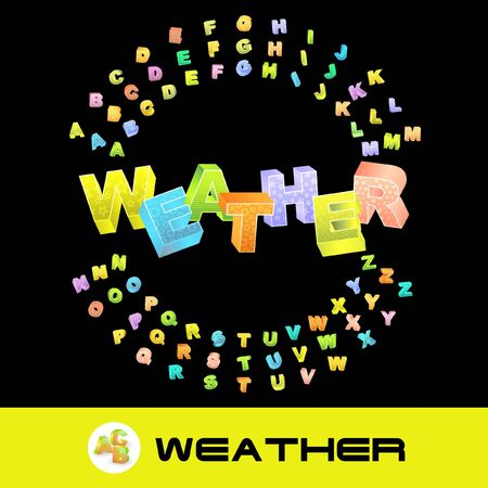 WEATHER. 3d illustration with colored alphabet. illustration