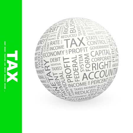 impost: TAX. Globe with different association terms. Collage with word cloud.
