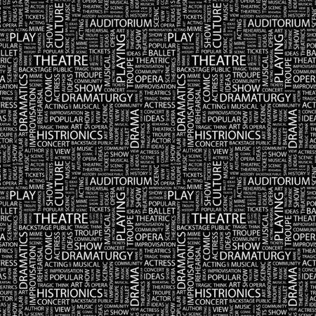 THEATRE. Seamless vector pattern with word cloud. Illustration with different association terms.   Illustration