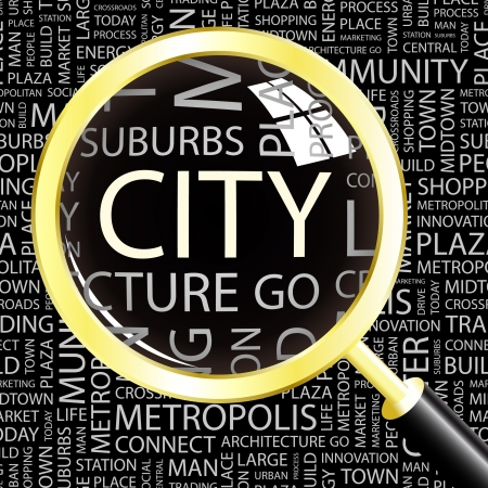 CITY. Magnifying glass over background with different association terms. Vector illustration.   Vector